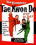 img - for The Complete Tae Kwon Do for Kids book / textbook / text book