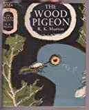 The Wood Pigeon. A New Naturalist Monograph (0002132524) by Murton, R. K.