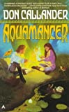 Aquamancer (0441028160) by Callander, Don