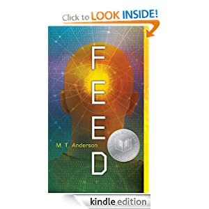 Kindle Book Bargains: Feed, by M. T. Anderson. Publisher: Candlewick; Reissue edition (May 11, 2010)