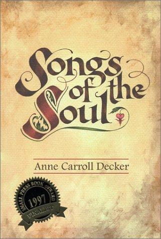 Songs of the Soul, Anne Carroll Decker