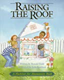 Raising the Roof: A Habitat for Humanity Book