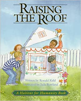 Raising The Roof A Habitat For Humanity Book Ronald Kidd