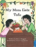 img - for My Mom Eats Tofu book / textbook / text book