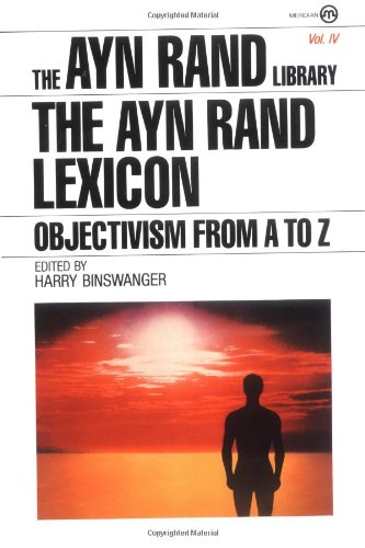 The Ayn Rand Lexicon: Objectivism From A To Z (Ayn Rand Library)