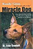 img - for Miracle Dog: How Quentin Survived the Gas Chamber to Speak for Animals on Death Row book / textbook / text book