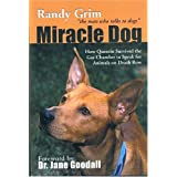 Miracle Dog: How Quentin Survived the Gas Chamber to Speak for Animals on Death Row ~ Randy Grim
