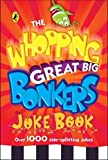 Puffin Books The Whopping Great Big Bonkers Joke Book (Humour)