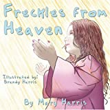 Freckles from Heaven (1424186471) by Harris, Mary
