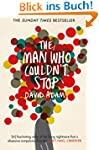 The Man Who Couldn't Stop: The Truth...