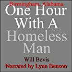 One Hour with a Homeless Man: Birmingham, Alabama | Will Bevis