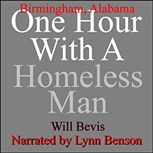 One Hour with a Homeless Man: Birmingham, Alabama | [Will Bevis]