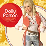 Those Were the Days ~ Dolly Parton