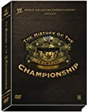 WWE: The History of the WWE Championship [Import]