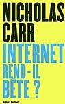 Internet rend-il b�te ?