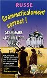 echange, troc Christine Meunier - Grammaticalement correct russe ! Grammaire russe alphabétique