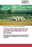img - for Evaluaci n del modelo de gesti n de PAM EP en el Ecuador: El modelo de gesti n de la Empresa P blica Petroamazonas (PAM EP) y su impacto en el Ecuador (Spanish Edition) book / textbook / text book