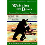 Waltzing with Bears: Managing Risk on Software Projectsby Tom DeMarco and...
