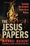 The Jesus Papers (0061121320) by Michael Baigent