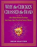 Why the Chicken Crossed the Road: & Other Hidden Enlightenment Teachings from the Buddha to Bebop to Mother Goose