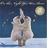 Nancy Tillman On the Night You Were Born
