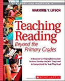 img - for Teaching Reading Beyond the Primary Grades: A Blueprint for Helping Intermediate Students Develop the Skills They Need to Comprehend the Texts They Read (Theory and Practice) book / textbook / text book