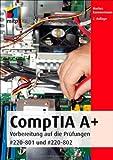CompTIA A+: Vorbereitung auf die Prüfungen #220-801 und #220-802 (mitp Professional)