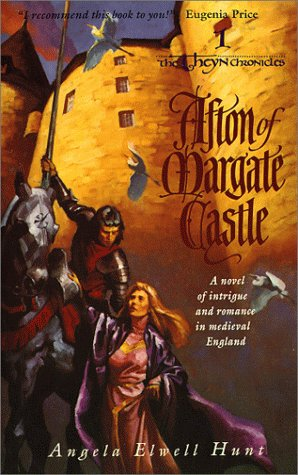 Afton of Margate Castle (The Theyn Chronicles, Book 1), Angela Elwell Hunt