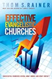 Effective Evangelistic Churches: Successful Churches Reveal What Works and What Doesn't (0805454020) by Rainer, Thom  S.