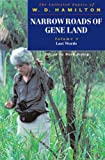 Narrow Roads of Gene Land: The Collected Papers of W. D. Hamilton Volume 3: Last Words (0198566905) by Hamilton, W. D.