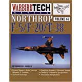 Northrop F-5/F-20/T-38 - Warbird Tech Vol. 44 ~ Frederick A. Johnsen