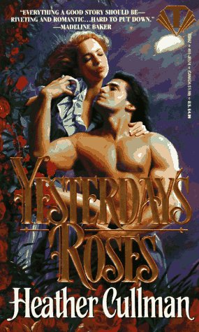 Yesterday's Roses (Topaz Historical Romances), Heather Cullman