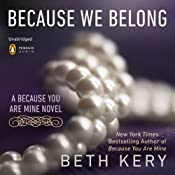 Because We Belong: Because You Are Mine, Book 3 | [Beth Kery]