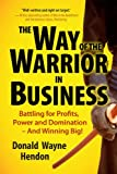 DONALD WAYNE HENDON WAY OF THE WARRIOR IN BUSINESS
