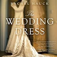 The Wedding Dress (       UNABRIDGED) by Rachel Hauck Narrated by Eleni Pappageorge