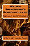 William Shakespeare's Romeo and Juliet: Without the Potholes (1448646383) by Rubin, Jerry