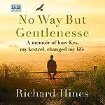 No Way But Gentlenesse | Richard Hines