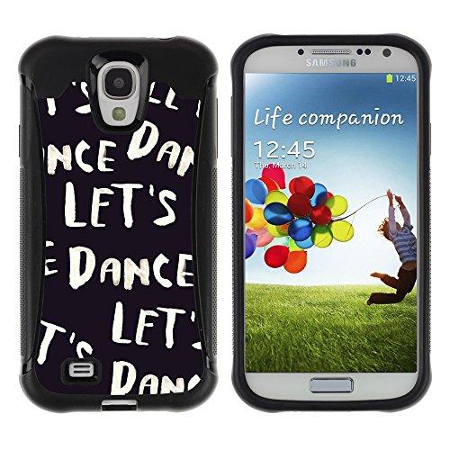 iArmor HYBRID Hülle Bumper Schutzhülle / Let'S Dance Black White Text Dancer Music / Samsung Galaxy S4 I9500