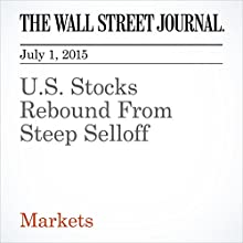 U.S. Stocks Rebound From Steep Selloff (       UNABRIDGED) by Dan Strumpf Narrated by Ken Borgers