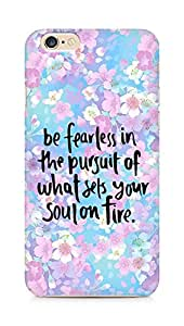 AMEZ be fearless i the pursuit Back Cover For Apple iPhone 6s
