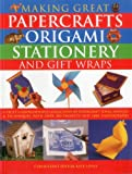img - for Making Great Papercrafts, Origami, Stationery and Gift Wraps: A truly comprehensive collection of papercraft ideas, designs and techniques, with over 300 projects book / textbook / text book