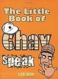 By Lee Bok The Little Book of Chav Speak [Paperback]