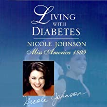 Living with Diabetes: Nicole Johnson, Miss America 1999 Audiobook by Nicole Johnson Narrated by Vanessa Johansson
