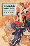 France, Fin de Siècle (0674318137) by Weber, Eugen