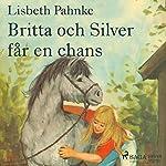 Britta och Silver får en chans(Britta och Silver 4) | Lisbeth Pahnke