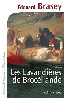 Les Lavandières de Brocéliande par Brasey