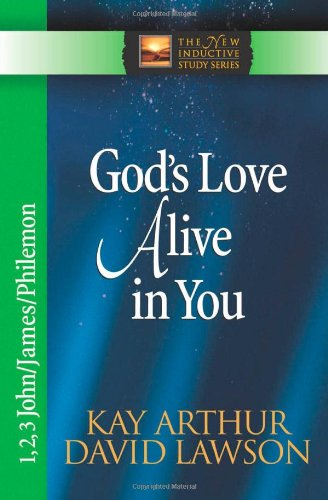 God's Love Alive in You: 1,2,3 John, James, Philemon (The New Inductive Study Series) (Inductive Bible Study John compare prices)