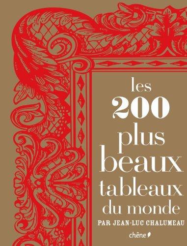 Les 200 plus beaux tableaux du monde jean luc chalumeau - Les plus beaux tableaux abstraits ...