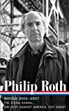 Philip Roth: Novels 2001-2007: The Dying Animal / The Plot Against America / Exit Ghost (Library of America #236)