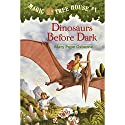 Magic Tree House, Book 1: Dinosaurs Before Dark Audiobook by Mary Pope Osborne Narrated by Mary Pope Osborne